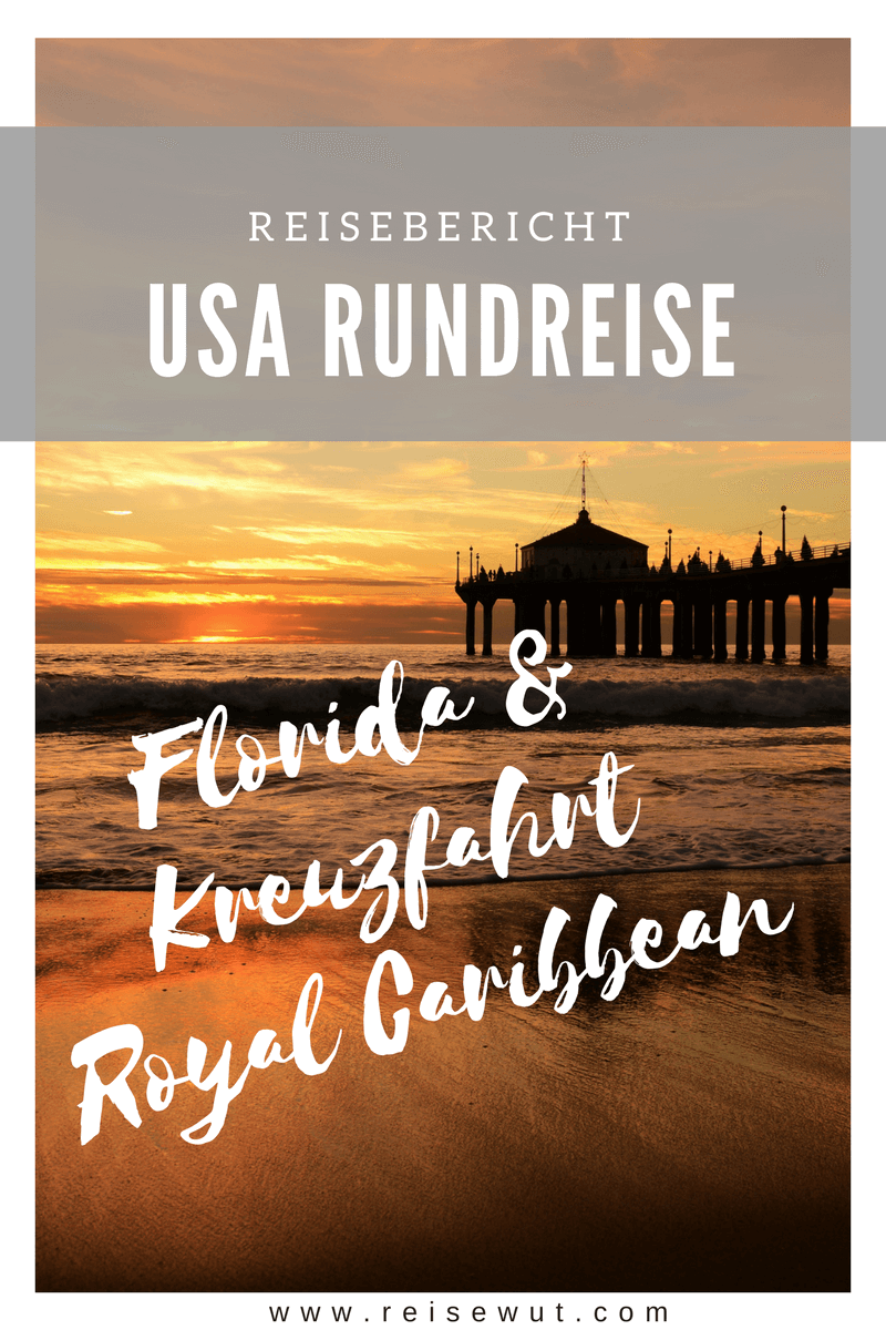 Florida Rundreise & Royal Caribbean Kreuzfahrt | Pinterest Pin