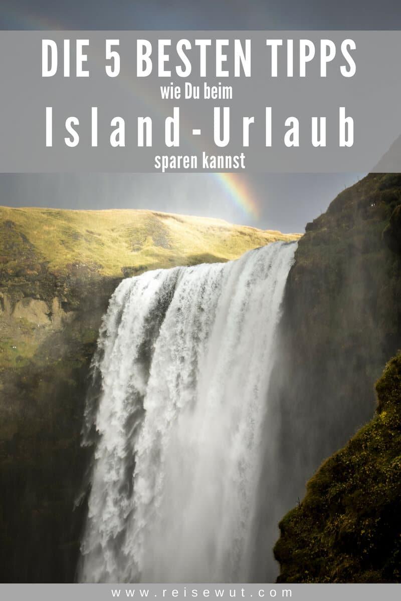 Pinterest Pin - 5 Tipps um beim Island Urlaub Kosten zu sparen