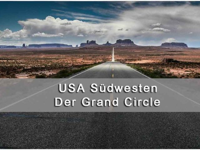 USA Südwesten - Grand Circle Tour