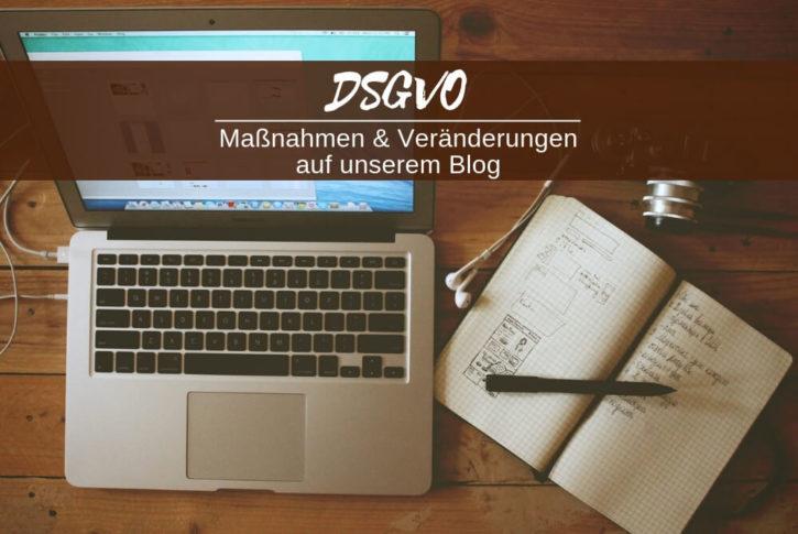 DSGVO und die Umsetzung auf unserem Blog