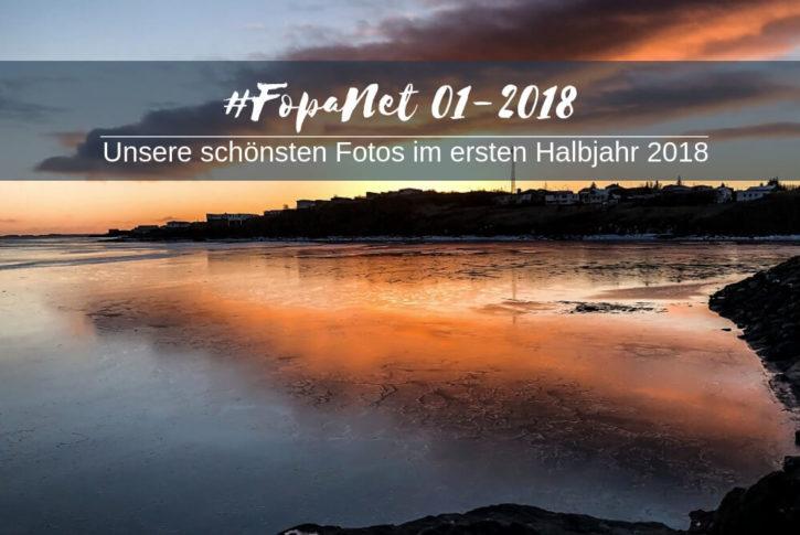 fopanet - unserer schönsten Fotos im ersten Halbjahr 2018