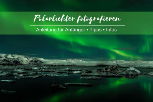 Anleitung Polarlichter fotografiieren