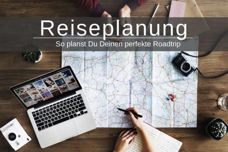 Reiseplanung Roadtrip Rundreise