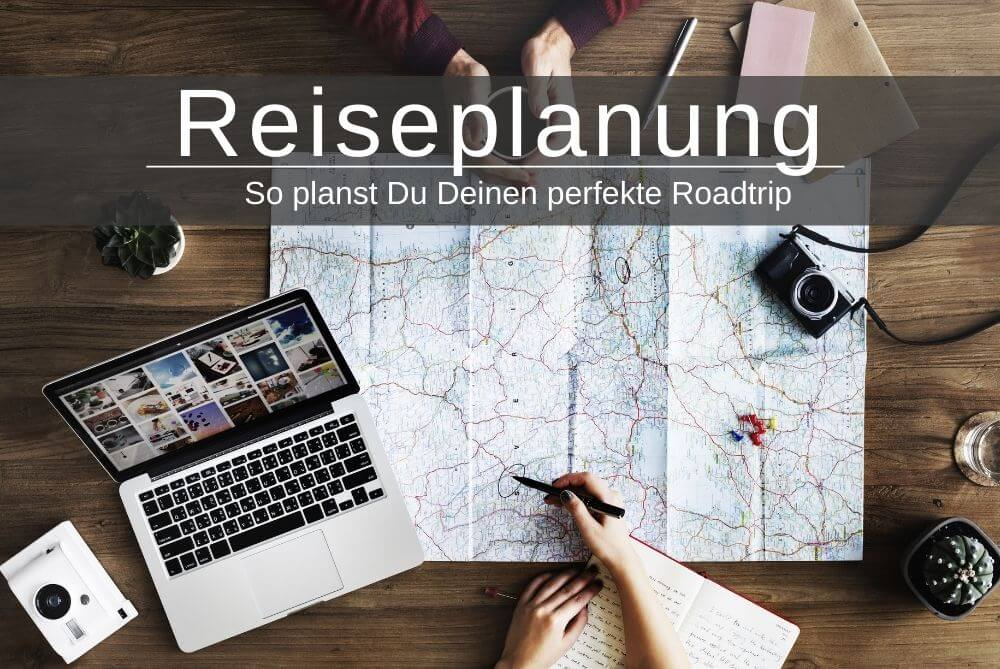 Reiseplanung Roadtrip Rundreise