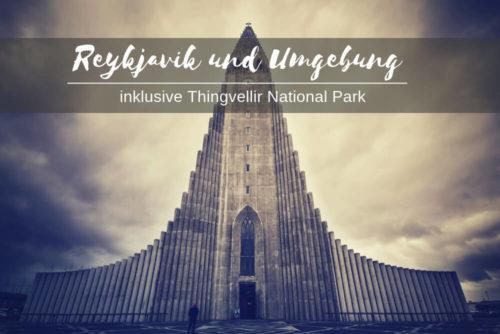 Reykjavik und Umgebung Tipps Sehenswürdigkeiten