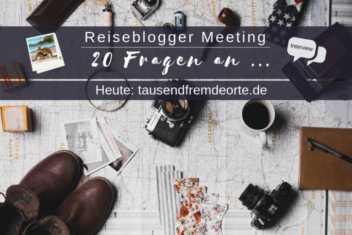 Blogger Meeting Tausendfremdeorte