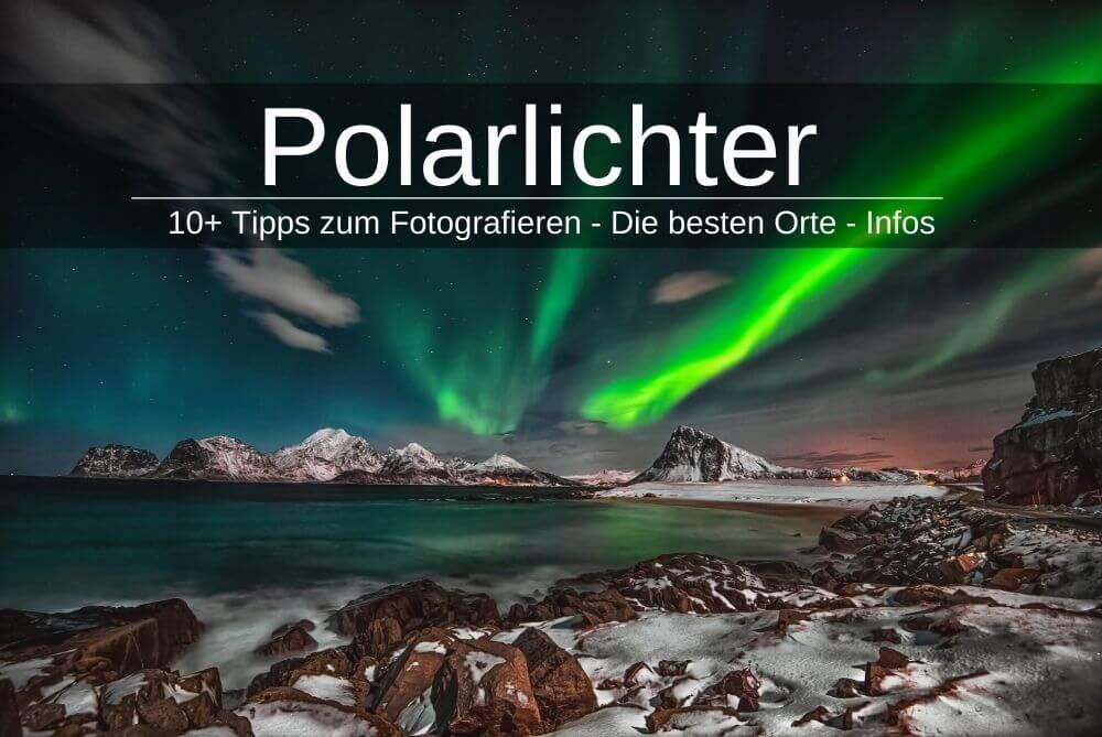 Anleitung Polarlichter Fotografieren Tipps