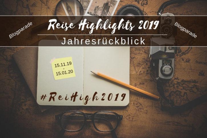 Reise Highlights 2019 Blogparade