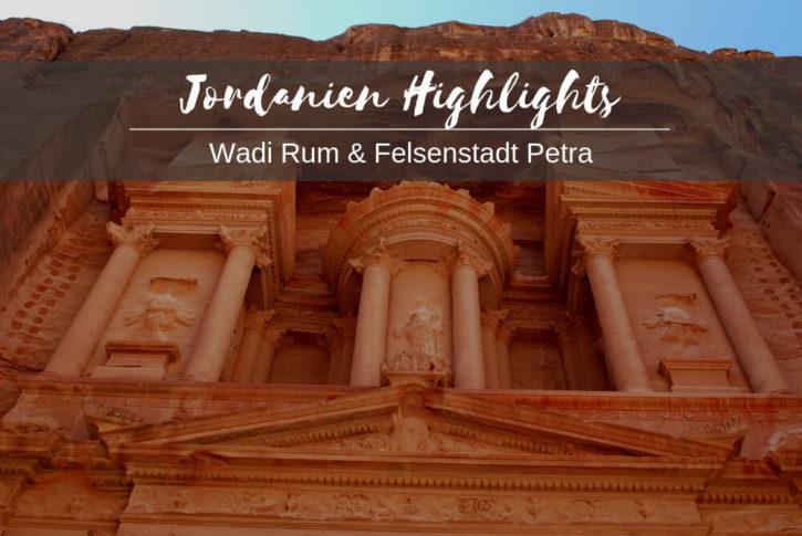 Jordanien reise Highlights
