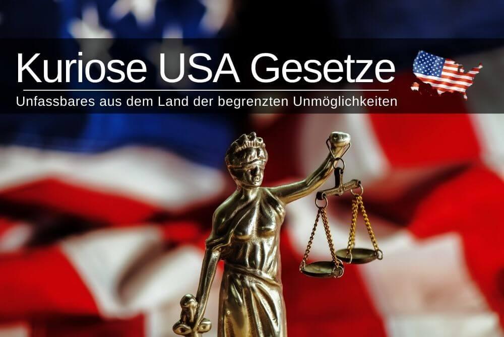 Kuriose Gesetze in den USA