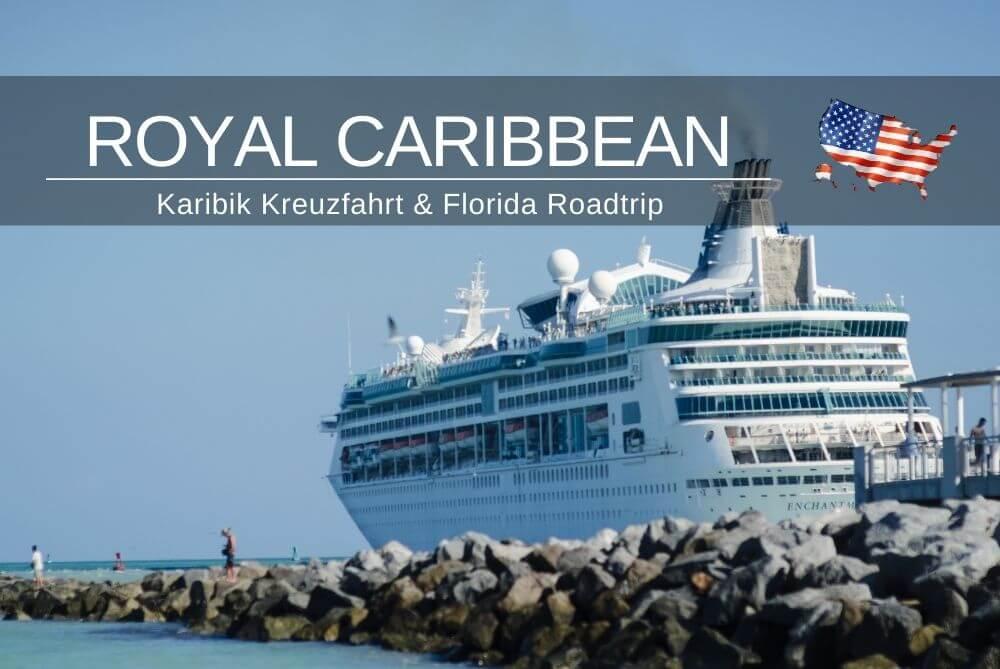 Royal Caribbean Karibik Kreuzfahrt & Florida Rundreise | Reisebericht