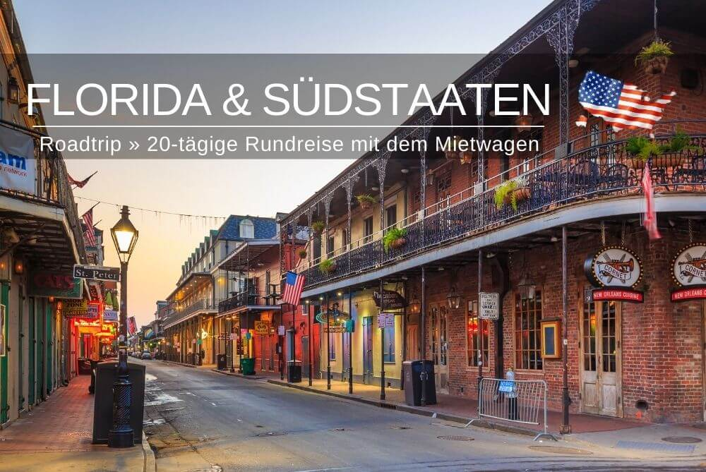 Südstaaten und Florida Rundreise Reisebericht