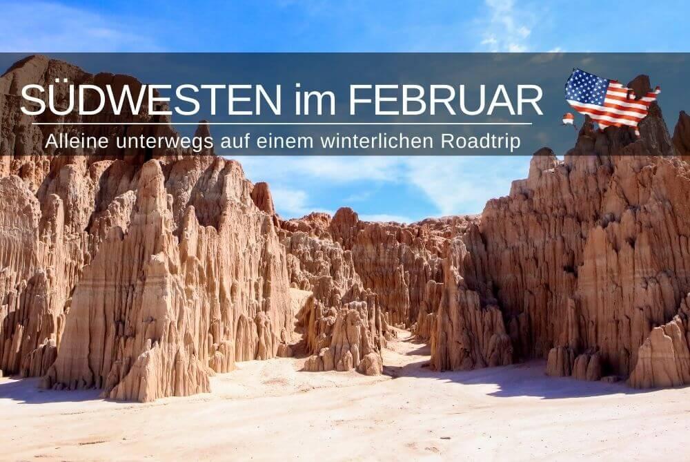 Südwesten im Februar - Reisebericht