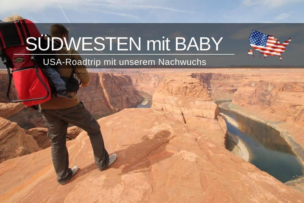 Südwesten USA mit Kleinkind | Reisebericht