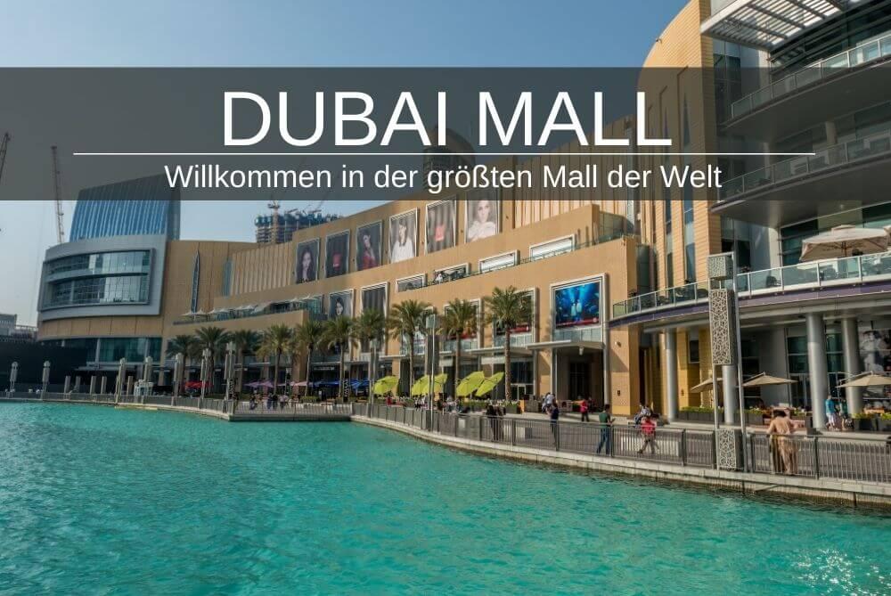 The Dubai Mall - die größte Mall der Welt