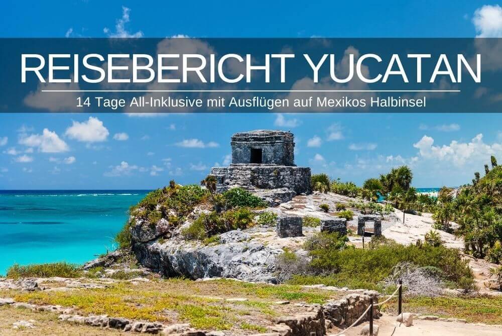 Reisebericht Yucatan Halbinsel in Mexiko