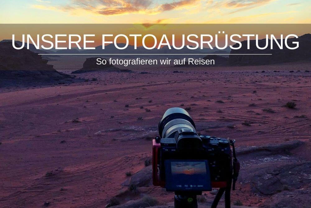 Unsere Fotoausrüstung - So fotografieren wir