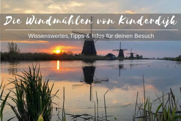 Windmühlen von Kinderdijk Tipps und Infos