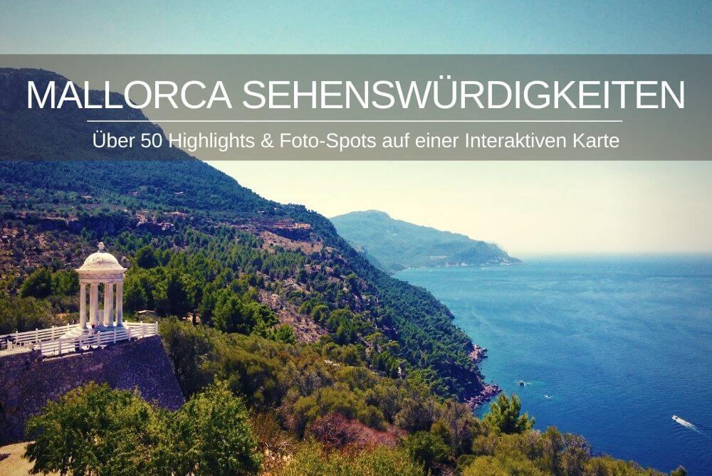 Sehenswürdigkeiten auf Mallorca » Karte mit 50+ Fototipps