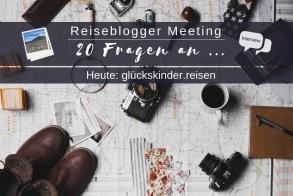 Reiseblogger Meeting Glückskinder.Reisen