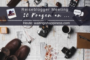 Reiseblogger Meeting Waitingishappiness
